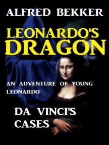 Leonardo's Dragon: Da Vinci's Cases - An Adventure of Young Leonardo: Da Vinci's Cases, #7