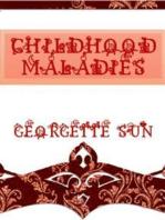 Childhood Maladies