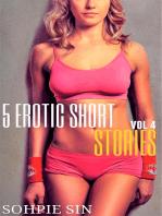 5 Erotic Short Stories Vol 4