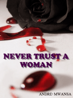 Never Trust A Woman