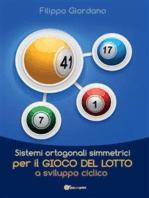Sistemi ortogonali simmetrici per il gioco del Lotto a sviluppo ciclico