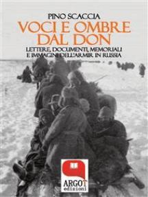 Voci e ombre dal Don: Lettere, documenti, memoriali, immagini dell'ARMIR in Russia