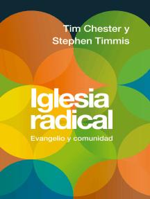 Iglesia radical: Evangelio y comunidad