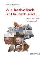 Wie katholisch ist Deutschland …