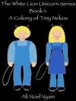 A Colony of Tiny Nekos