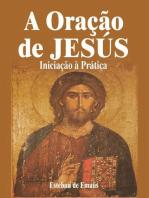 A Oração de Jesús Iniciação à Prática