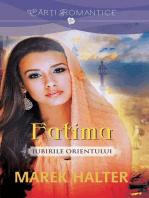 Fatima - Iubirile Orientului