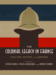 The Colonial Legacy in France: Fracture, Rupture, and Apartheid