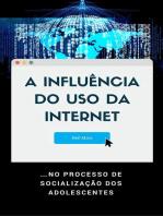 A Influência do Uso da Internet