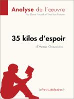 35 kilos d'espoir d'Anna Gavalda (Analyse de l'oeuvre): Comprendre la littérature avec lePetitLittéraire.fr