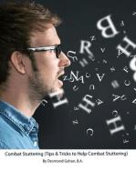 Combat Stuttering (Tips & Tricks to Help Combat Stuttering)