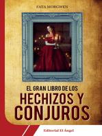 El gran libro de los hechizos y conjuros