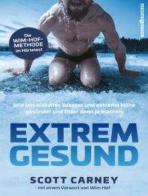 Extrem gesund: Wie uns eiskaltes Wasser und extreme Höhe gesünder und fitter denn je machen