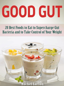 Good Gut: 28 Best Foods to Eat to Supercharge Gut Bacteria and to Take Control of Your Weight
