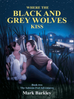 Where The Black and Grey Wolves Kiss