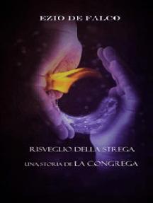 """Risveglio della Strega - Una storia de """"La congrega"""""""