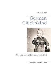 German Glückskind: Nur wer sich ändert bleibt sich treu