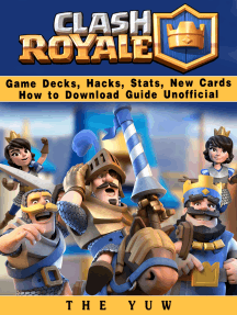 Clash Royale Game Decks, Hacks, Stats, New Cards How to Download Guide Unofficial: Beat your Opponents & the Game!