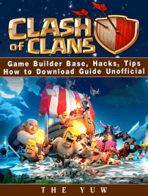 Clash of Clans Game Builder Base, Hacks, Tips How to Download Guide  Unofficial by The Yuw - Book - Read Online