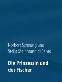 Die Prinzessin und der Fischer: Fantastische Geschichte