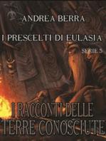 I racconti delle terre conosciute- I prescelti di Eulasia serie 5 (Sulla schiena del drago, Via da Debrandar)