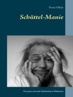 Schüttel-Manie