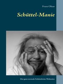 Schüttel-Manie: Der ganz normale Schüttelreim-Wahnsinn