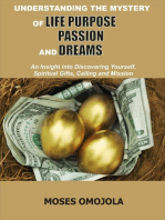 Understanding The Mystery Of Life Purpose, Passion And Dreams