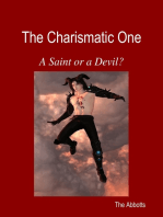 The Charismatic One - A Saint or a Devil?