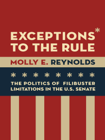 Exceptions to the Rule: The Politics of Filibuster Limitations in the U.S. Senate
