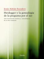 Heidegger y la genealogía de la pegunta por el Ser