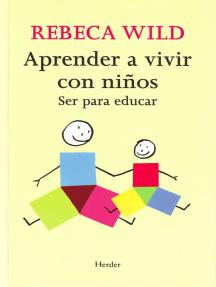 Aprender a vivir con niños: Ser para educar