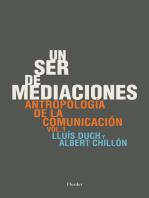 Un ser de mediaciones: Antropología de la comunicación vol. 1