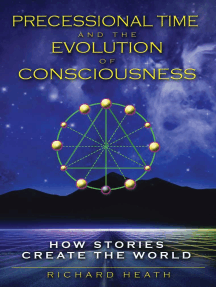 Precessional Time and the Evolution of Consciousness: How Stories Create the World