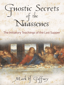 Gnostic Secrets of the Naassenes: The Initiatory Teachings of the Last Supper