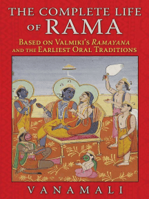 The Complete Life of Rama: Based on Valmiki's <i>Ramayana</i> and the Earliest Oral Traditions
