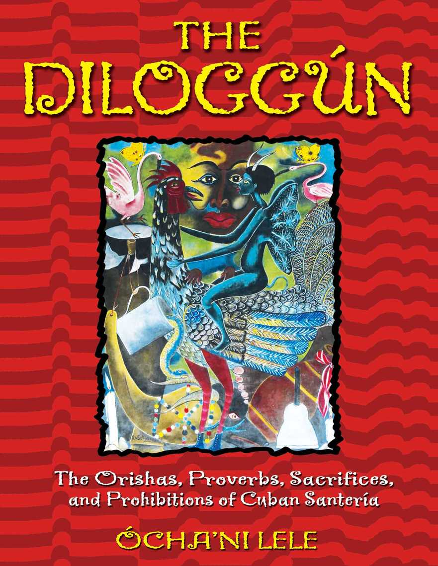 The Diloggún by Ócha'ni Lele - Book - Read Online