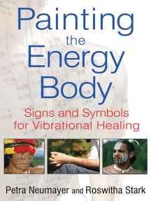 Painting the Energy Body: Signs and Symbols for Vibrational Healing