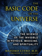 The Basic Code of the Universe: The Science of the Invisible in Physics, Medicine, and Spirituality