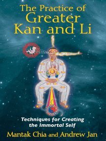 The Practice of Greater Kan and Li: Techniques for Creating the Immortal Self