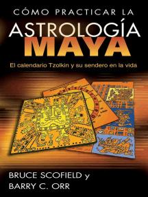 Cómo practicar la astrología maya: El calendario Tzolkin y su sendero en la vida