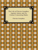 The Life of Flavius Josephus, Against Apion, and An Extract Concerning Hades