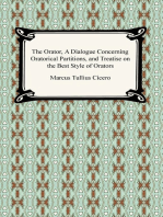 The Orator, A Dialogue Concerning Oratorical Partitions, and Treatise on the Best Style of Orators