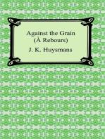 Against the Grain (À Rebours)