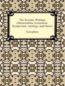 The Socratic Writings (Memorabilia, Economist, Symposium, Apology, Hiero)