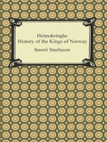 Heimskringla: History of the Kings of Norway