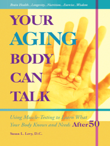 Your Aging Body Can Talk: Using Muscle-Testing to Learn What Your Body Knows and Needs AFTER 50