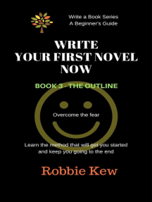 Write Your First Novel Now. Book 3 - The Outline: Write A Book Series. A Beginner's Guide, #3