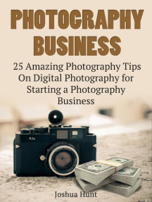 Photography Business: 25 Amazing Photography Tips On Digital Photography for Starting a Photography Business