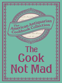 The Cook Not Mad: Or, Rational Cookery